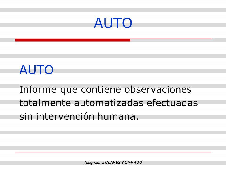 Asignatura CLAVES Y CIFRADO AUTO Informe que contiene observaciones totalmente automatizadas efectuadas sin intervención humana.