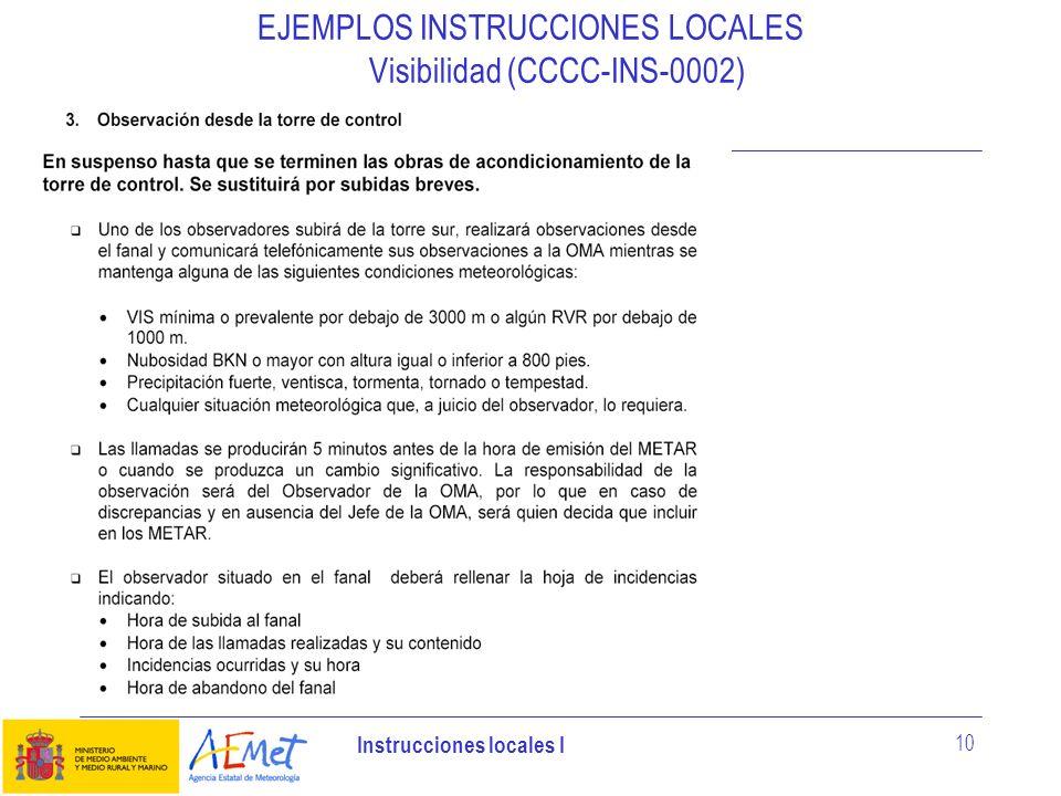 Instrucciones locales I 10 EJEMPLOS INSTRUCCIONES LOCALES Visibilidad (CCCC-INS-0002)