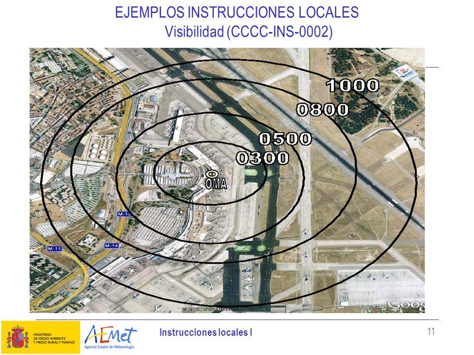 Instrucciones locales I 11 EJEMPLOS INSTRUCCIONES LOCALES Visibilidad (CCCC-INS-0002)