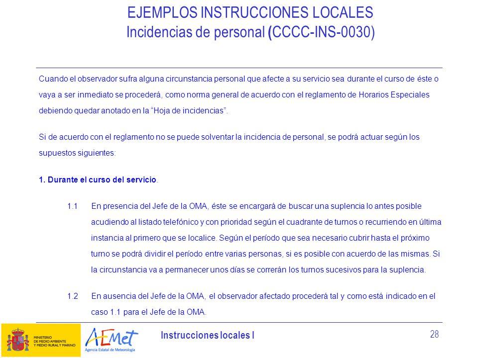 Instrucciones locales I 28 Cuando el observador sufra alguna circunstancia personal que afecte a su servicio sea durante el curso de éste o vaya a ser