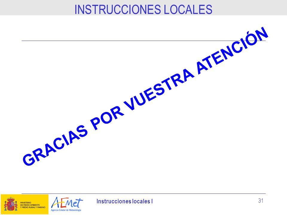 Instrucciones locales I 31 INSTRUCCIONES LOCALES GRACIAS POR VUESTRA ATENCIÓN