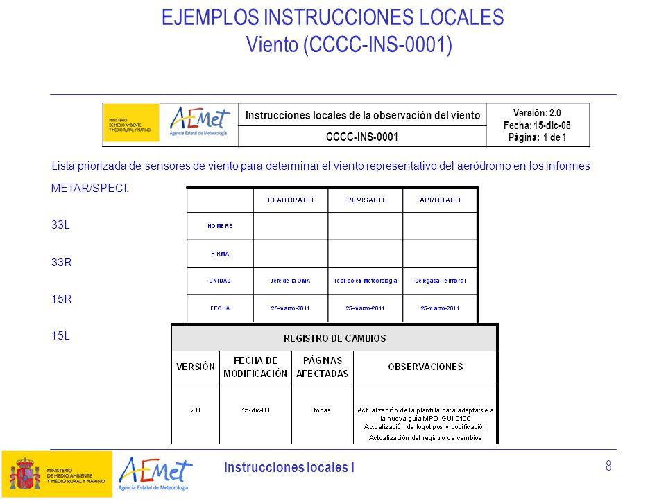 Instrucciones locales I 8 Lista priorizada de sensores de viento para determinar el viento representativo del aeródromo en los informes METAR/SPECI: 3