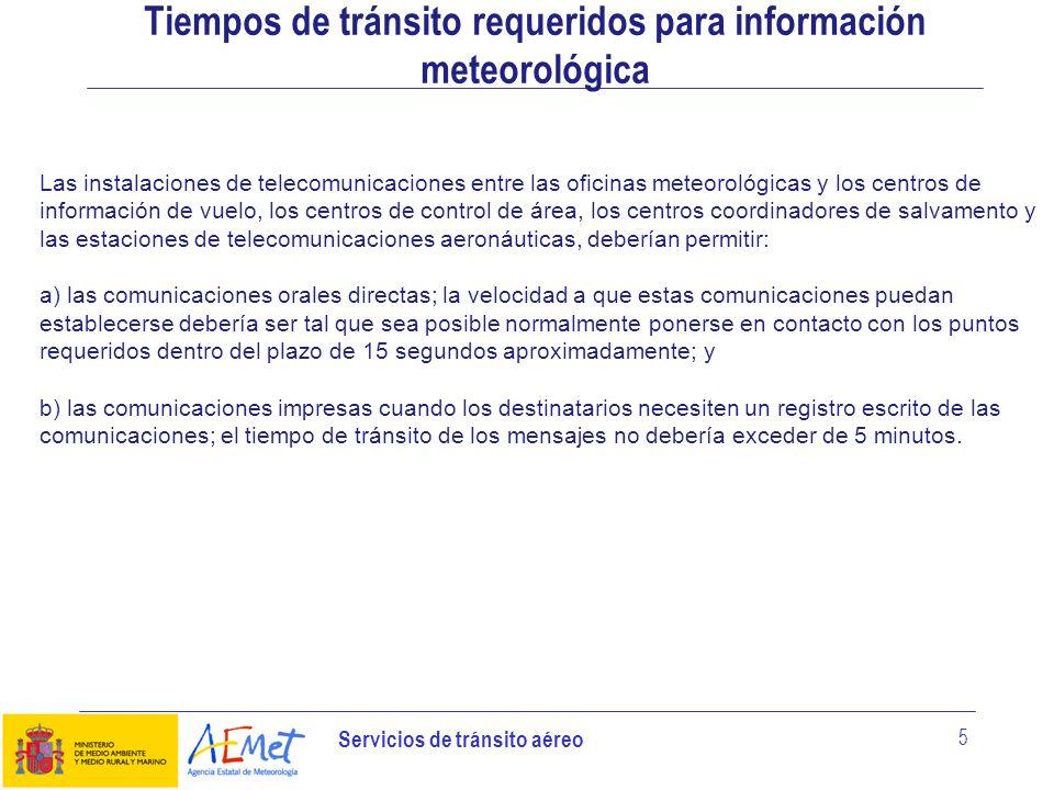Servicios de tránsito aéreo 5 Tiempos de tránsito requeridos para información meteorológica Las instalaciones de telecomunicaciones entre las oficinas