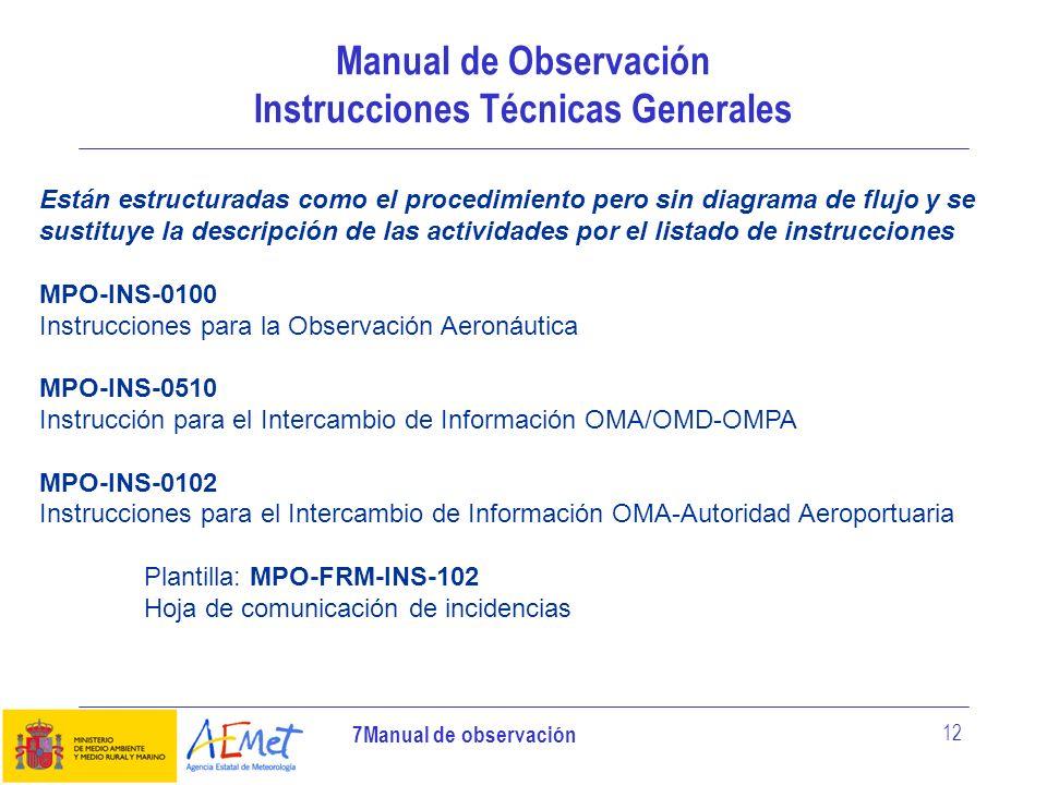 7Manual de observación 12 Manual de Observación Instrucciones Técnicas Generales Están estructuradas como el procedimiento pero sin diagrama de flujo