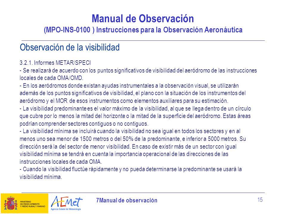 7Manual de observación 15 Manual de Observación (MPO-INS-0100 ) Instrucciones para la Observación Aeronáutica Observación de la visibilidad 3.2.1. Inf