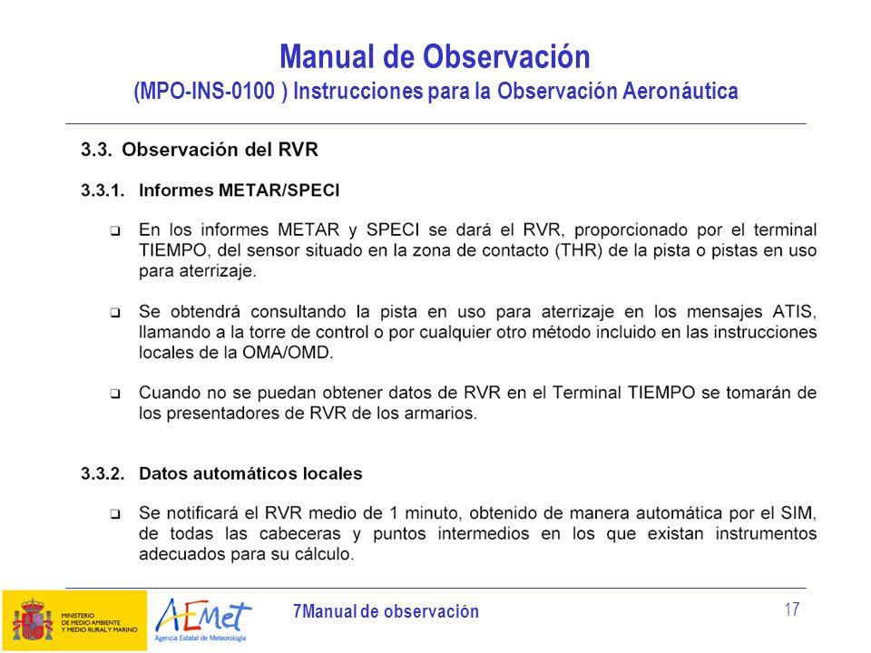 7Manual de observación 17 Manual de Observación (MPO-INS-0100 ) Instrucciones para la Observación Aeronáutica