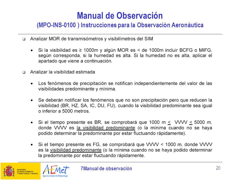 7Manual de observación 20 Manual de Observación (MPO-INS-0100 ) Instrucciones para la Observación Aeronáutica