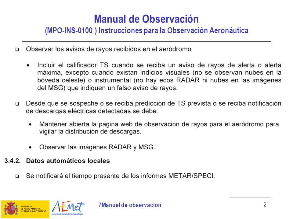 7Manual de observación 21 Manual de Observación (MPO-INS-0100 ) Instrucciones para la Observación Aeronáutica
