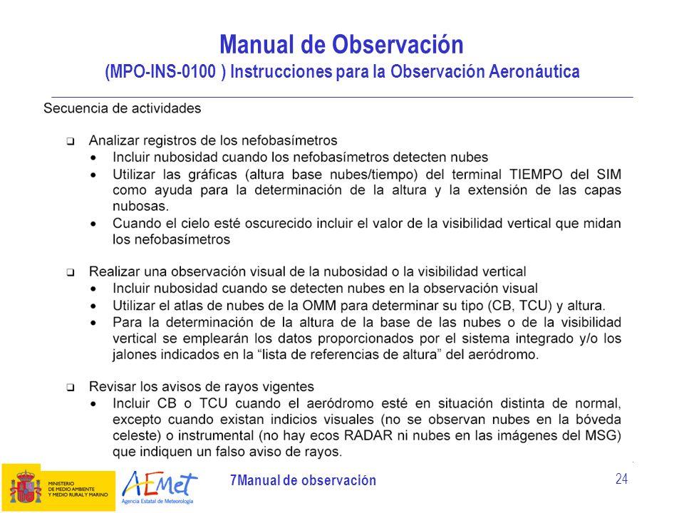 7Manual de observación 24 Manual de Observación (MPO-INS-0100 ) Instrucciones para la Observación Aeronáutica