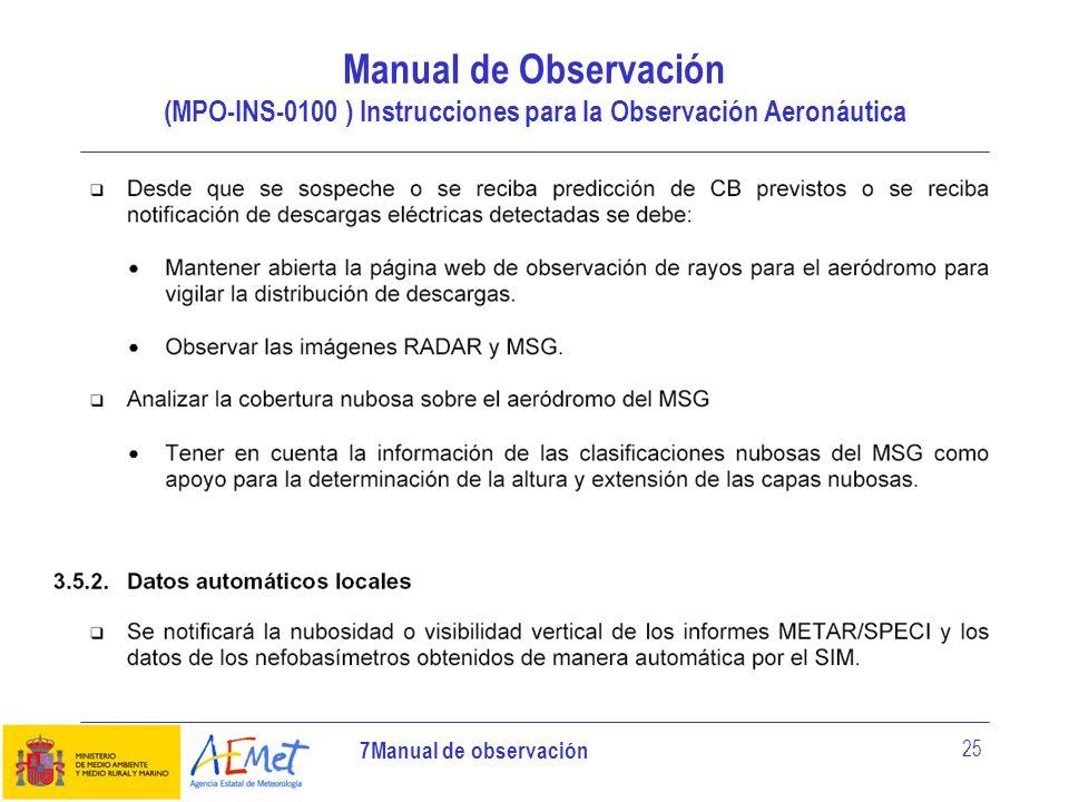 7Manual de observación 25 Manual de Observación (MPO-INS-0100 ) Instrucciones para la Observación Aeronáutica