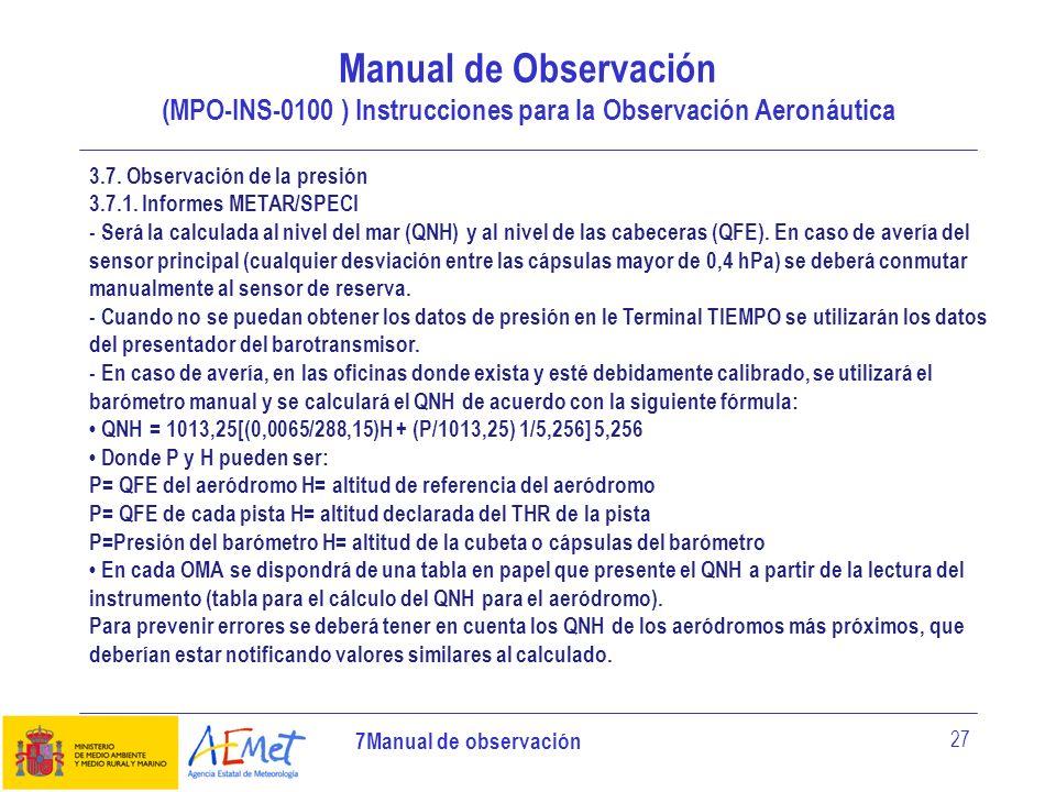 7Manual de observación 27 Manual de Observación (MPO-INS-0100 ) Instrucciones para la Observación Aeronáutica 3.7. Observación de la presión 3.7.1. In