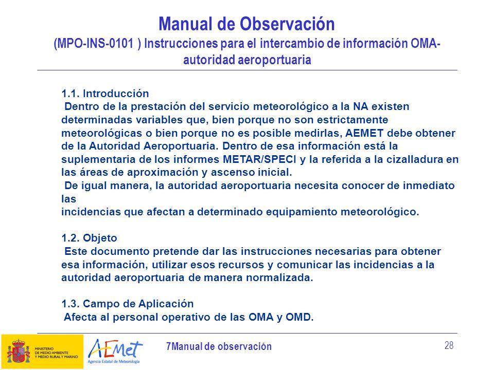 7Manual de observación 28 Manual de Observación (MPO-INS-0101 ) Instrucciones para el intercambio de información OMA- autoridad aeroportuaria 1.1. Int