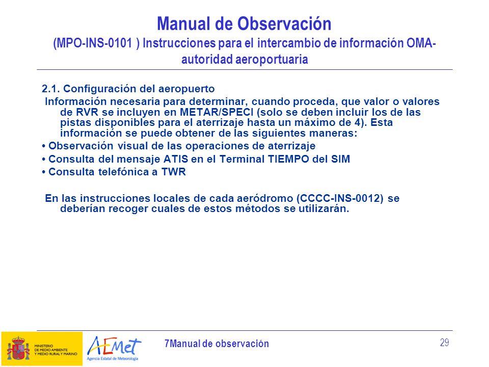 7Manual de observación 29 Manual de Observación (MPO-INS-0101 ) Instrucciones para el intercambio de información OMA- autoridad aeroportuaria 2.1. Con