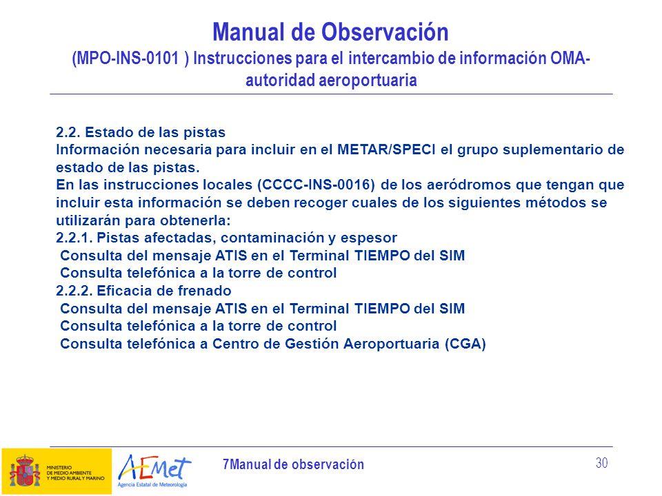 7Manual de observación 30 Manual de Observación (MPO-INS-0101 ) Instrucciones para el intercambio de información OMA- autoridad aeroportuaria 2.2. Est