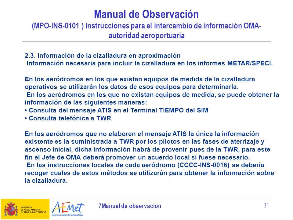 7Manual de observación 31 Manual de Observación (MPO-INS-0101 ) Instrucciones para el intercambio de información OMA- autoridad aeroportuaria 2.3. Inf
