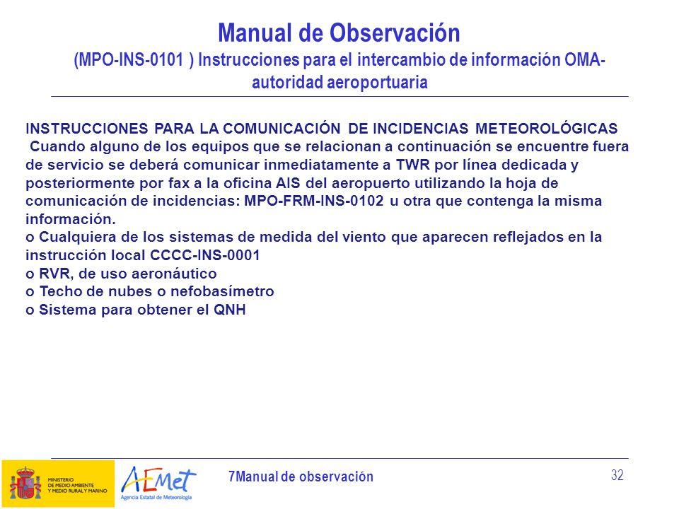 7Manual de observación 32 Manual de Observación (MPO-INS-0101 ) Instrucciones para el intercambio de información OMA- autoridad aeroportuaria INSTRUCC