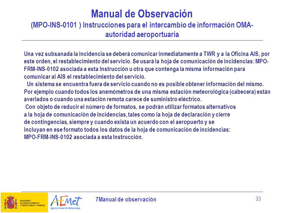 7Manual de observación 33 Manual de Observación (MPO-INS-0101 ) Instrucciones para el intercambio de información OMA- autoridad aeroportuaria Una vez