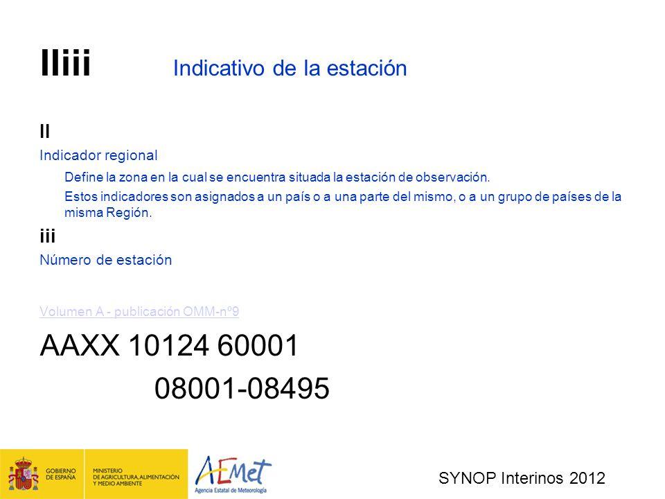 SYNOP Interinos 2012 IIiii Indicativo de la estación II Indicador regional Define la zona en la cual se encuentra situada la estación de observación.