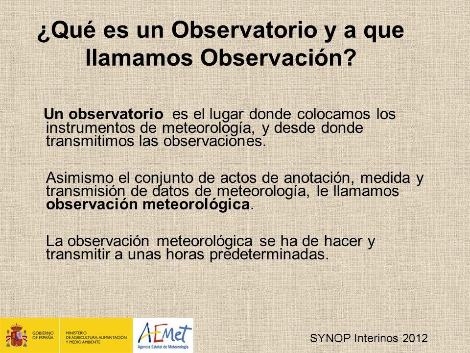 SYNOP Interinos 2012 ¿Qué es un Observatorio y a que llamamos Observación.