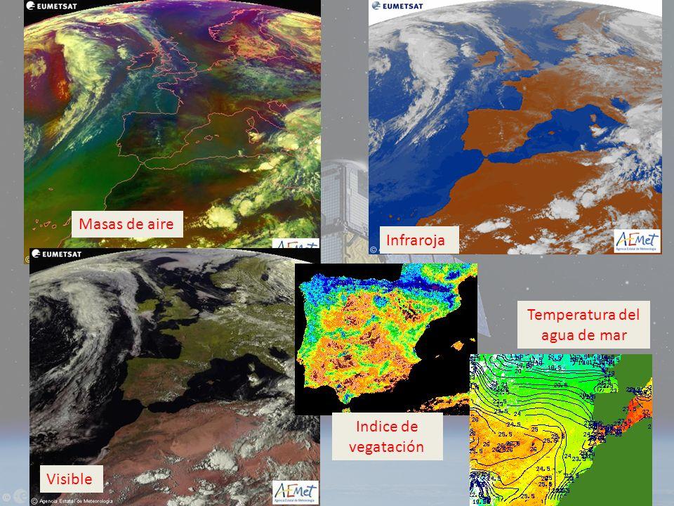 Infraroja Visible Masas de aire Indice de vegatación Temperatura del agua de mar