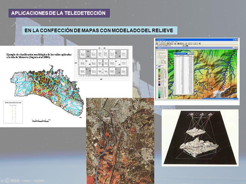 APLICACIONES DE LA TELEDETECCIÓN EN LA CONFECCIÓN DE MAPAS CON MODELADO DEL RELIEVE