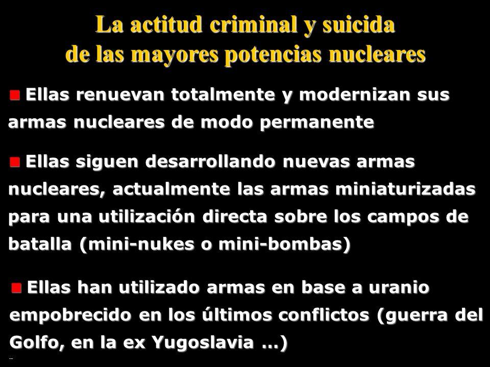La actitud criminal y suicida de las mayorespotencias nucleares La actitud criminal y suicida de las mayores potencias nucleares Ellas venden tecnolog