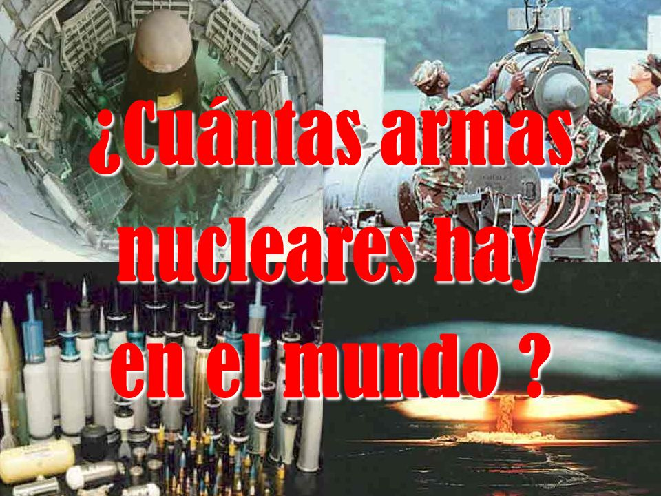 ¿Cuántas armas nucleares hay en el mundo ?