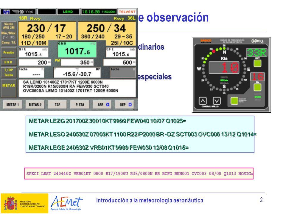 Introducción a la meteorología aeronáutica 2 Productos de observación Informes locales especiales y ordinarios Informes locales especiales y ordinario