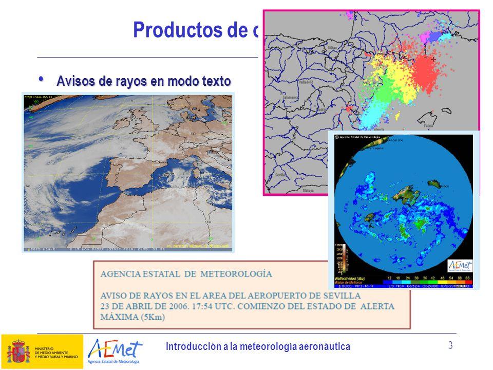 Introducción a la meteorología aeronáutica 3 Productos de observación Avisos de rayos en modo texto Avisos de rayos en modo texto Imágenes de rayos Im