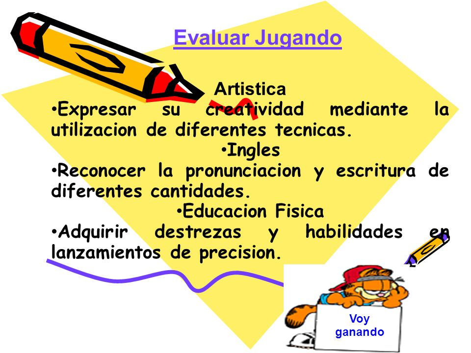 Artistica Expresar su creatividad mediante la utilizacion de diferentes tecnicas. Ingles Reconocer la pronunciacion y escritura de diferentes cantidad