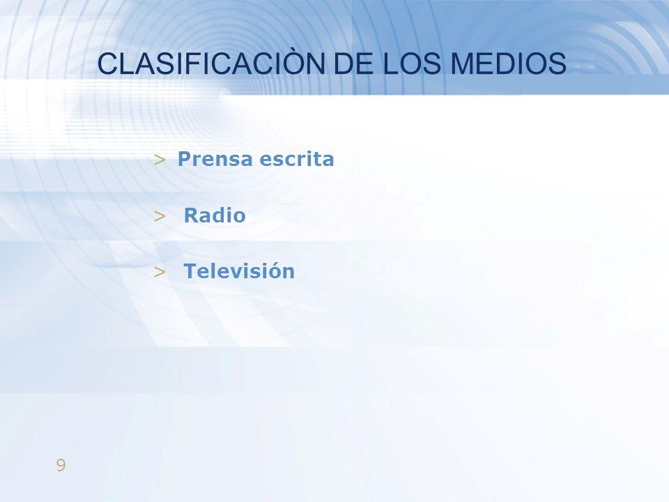 9 CLASIFICACIÒN DE LOS MEDIOS >Prensa escrita > Radio > Televisión