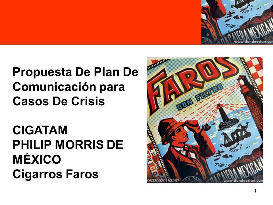 1 Propuesta De Plan De Comunicación para Casos De Crisis CIGATAM PHILIP MORRIS DE MÉXICO Cigarros Faros