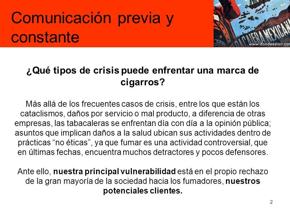 2 Comunicación previa y constante ¿Qué tipos de crisis puede enfrentar una marca de cigarros? Más allá de los frecuentes casos de crisis, entre los qu