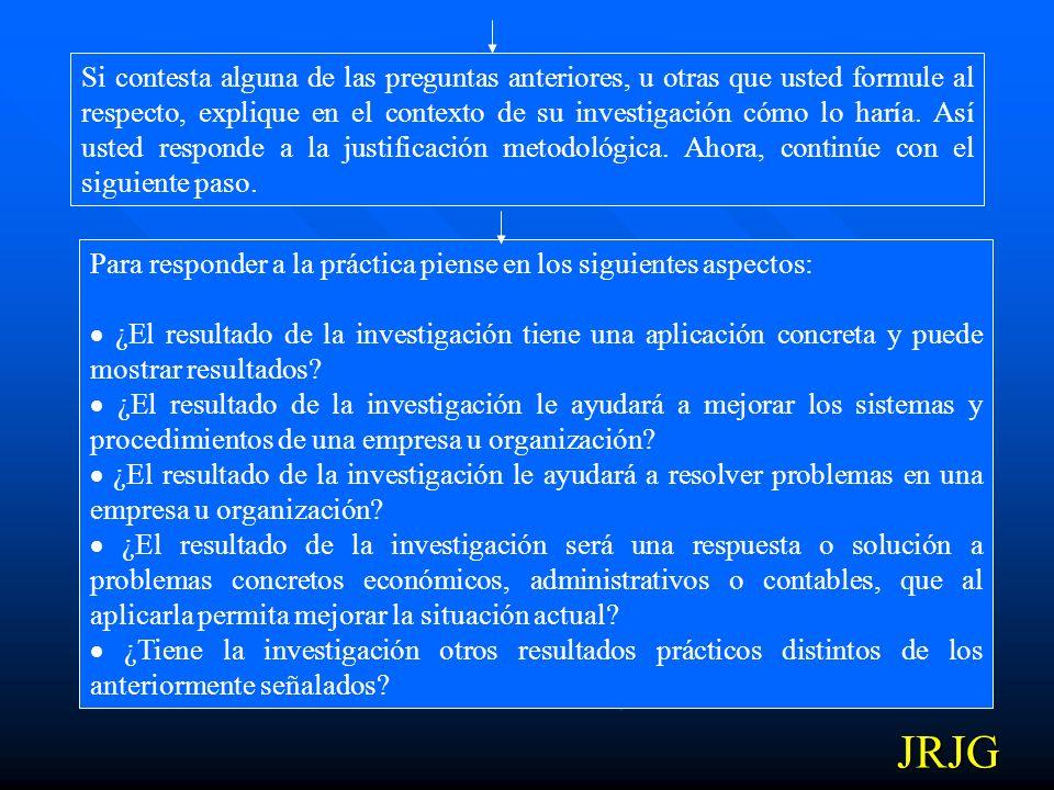 3. Para responder a la justificación metodológica debe tener en cuenta los interrogantes siguientes: El resultado de la investigación ¿es un modelo ma