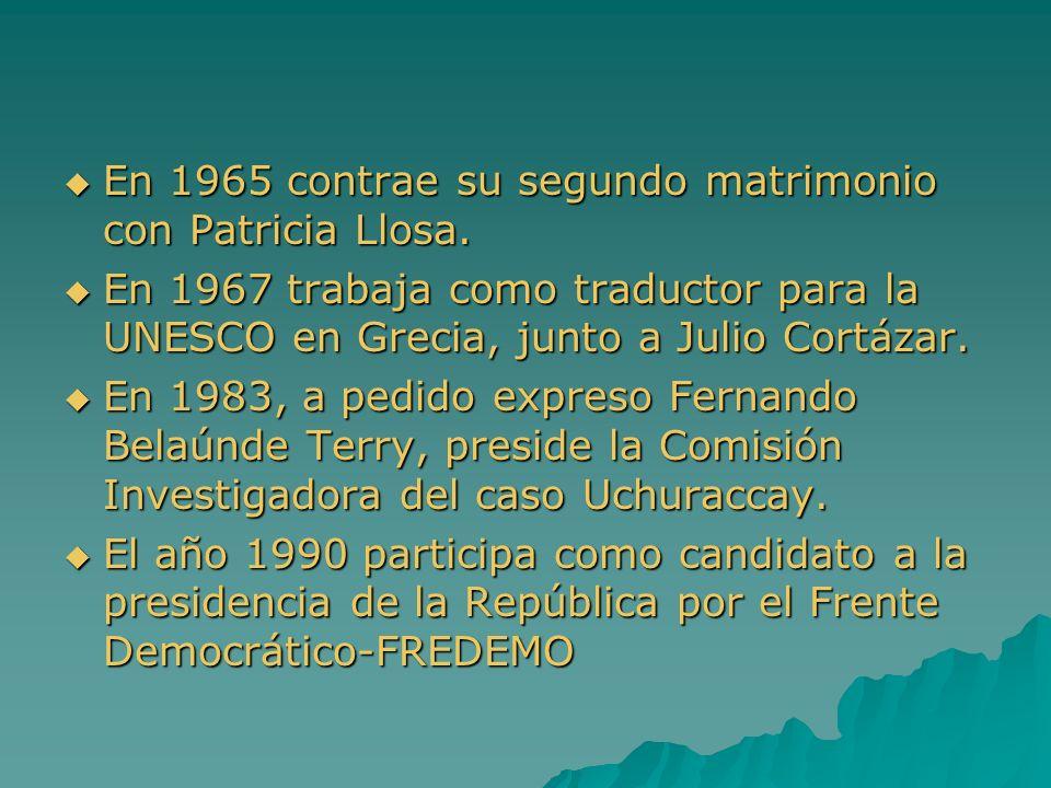 En 1965 contrae su segundo matrimonio con Patricia Llosa. En 1965 contrae su segundo matrimonio con Patricia Llosa. En 1967 trabaja como traductor par