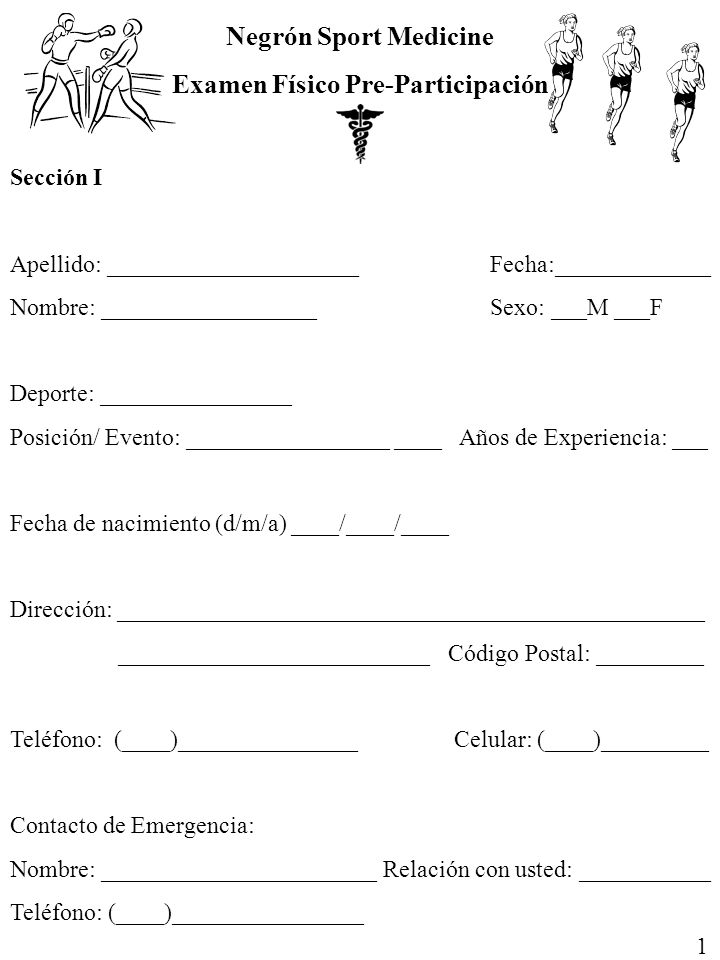 Negrón Sport Medicine Examen Físico Pre-Participación Sección I Apellido: _____________________Fecha:_____________ Nombre: __________________ Sexo: __
