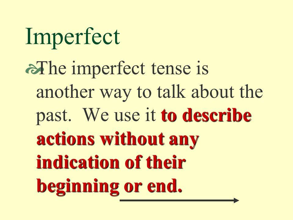 The Imperfect Tense: Irregular Verbs Page 196 Realidades 2