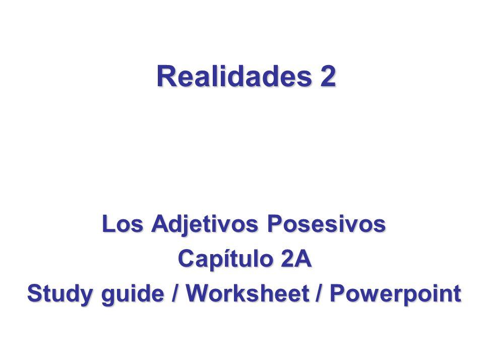 Realidades 2 Los Adjetivos Posesivos Capítulo 2A Study guide / Worksheet / Powerpoint