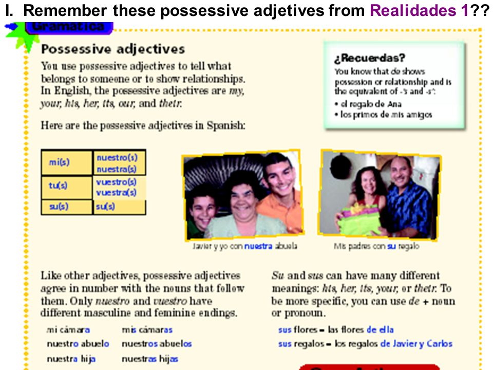 These are the short forms of the Spanish possessive adjectives.