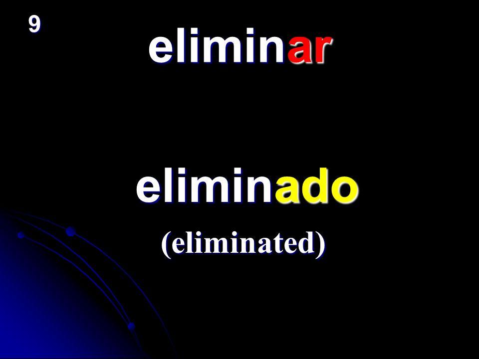 eliminar eliminado eliminado (eliminated) 9