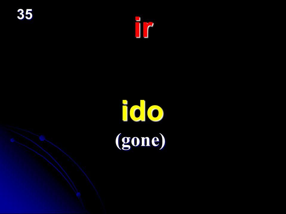 ir ido ido (gone) 35