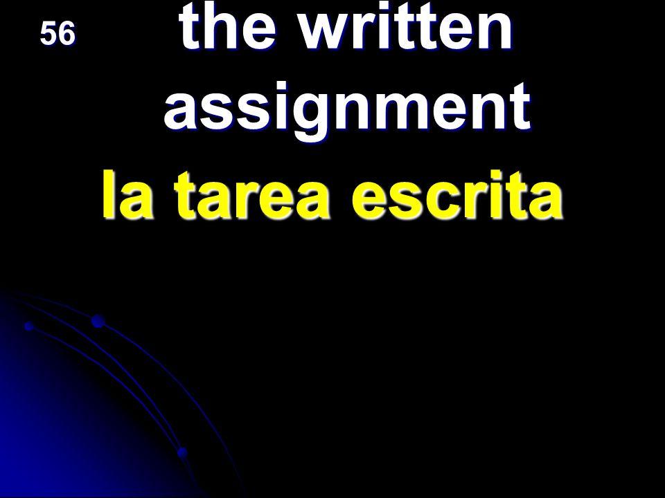 the written assignment la tarea escrita la tarea escrita 56