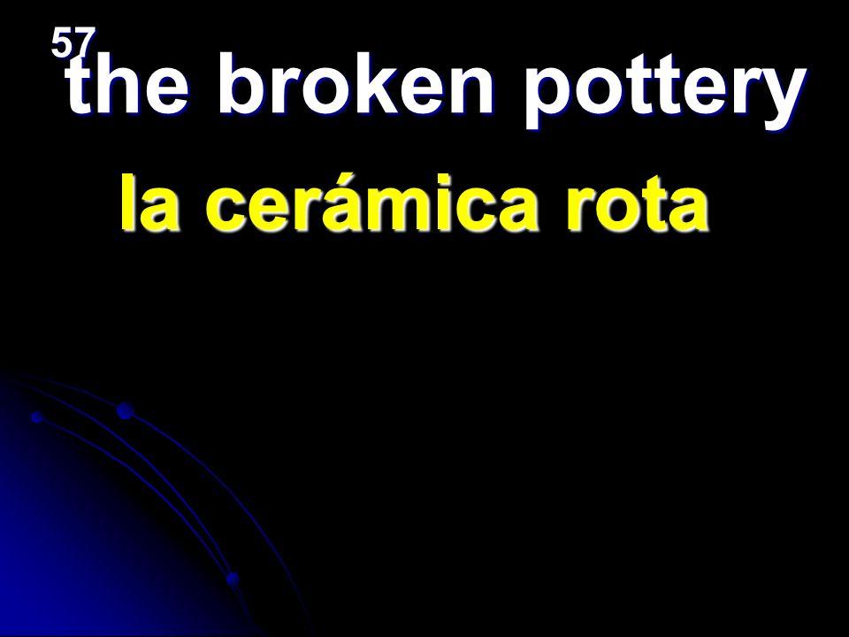 the broken pottery la cerámica rota la cerámica rota 57