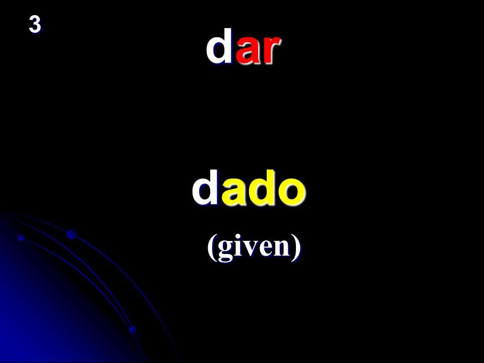 dar dado dado (given) 3
