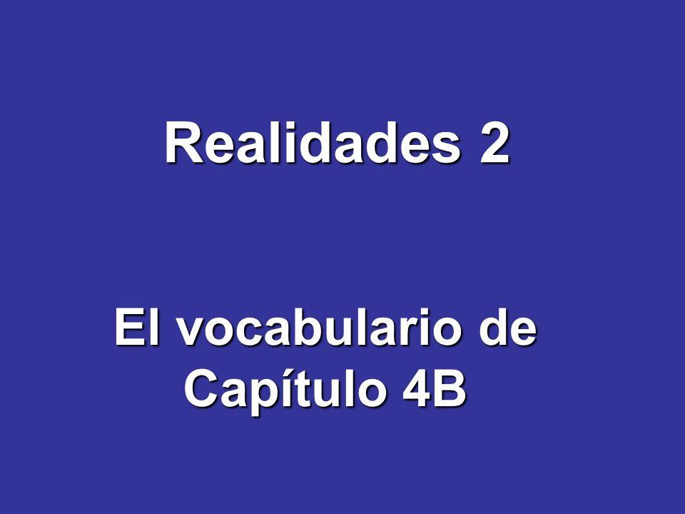 Realidades 2 El vocabulario de Capítulo 4B