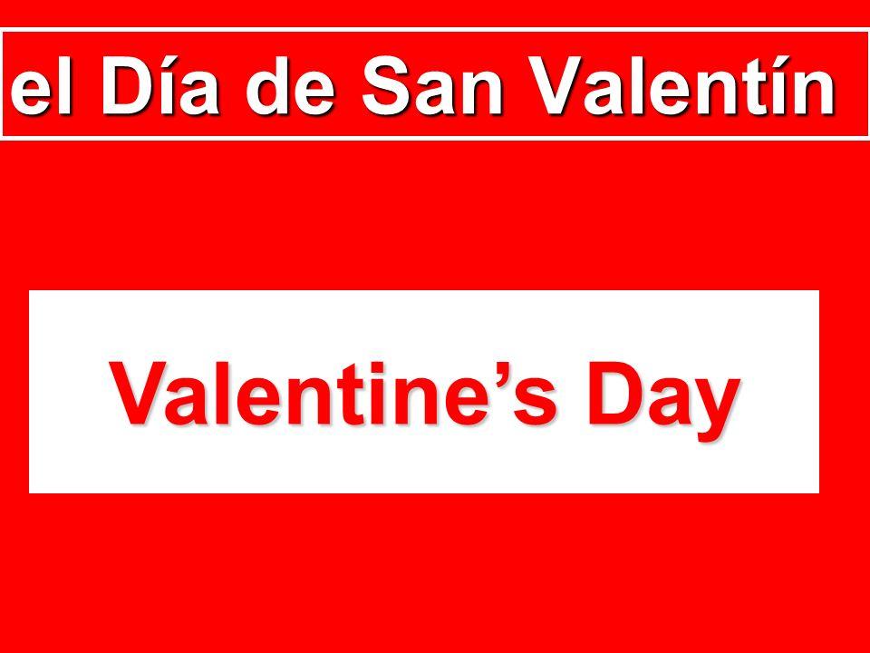 el Día de San Valentín Valentines Day
