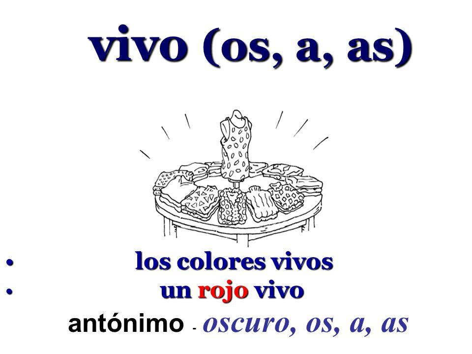vivo (os, a, as) vivo (os, a, as) los colores vivos los colores vivos un rojo vivo un rojo vivo antónimo - oscuro, os, a, as