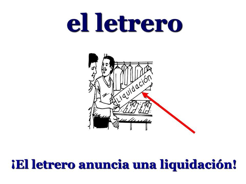 el letrero ¡El letrero anuncia una liquidación!