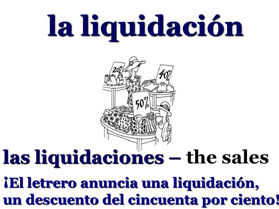 la liquidación las liquidaciones – the sales ¡ El letrero anuncia una liquidación, un descuento del cincuenta por ciento!