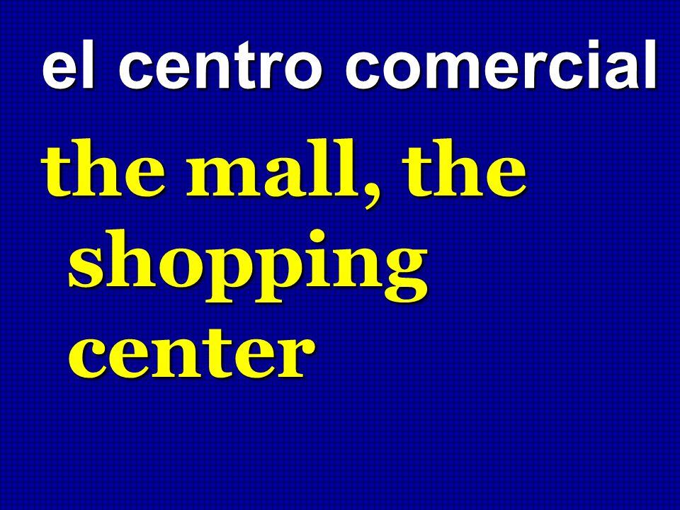 el centro comercial the mall, the shopping center